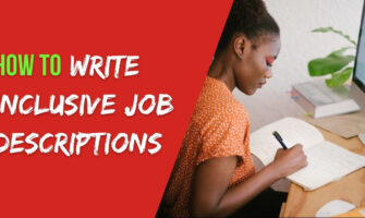 Write Inclusive Job Descriptions